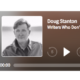 Doug appeared on the Writers Who Don't Write podcast